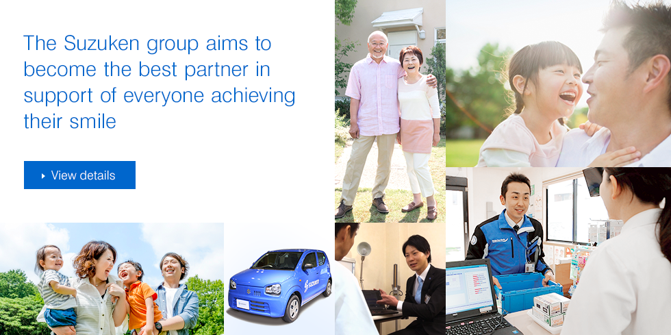 The Suzuken group aims to become the best partner in support of everyone achieving their smile View details