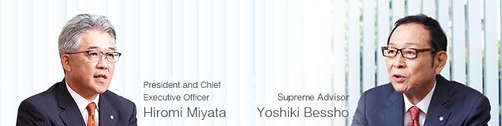 President and Chief Executive Officer Hiromi Miyata, Chairman and Executive Officer Yoshiki Bessho